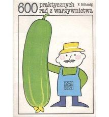 600 praktycznych rad z warzywnictwa