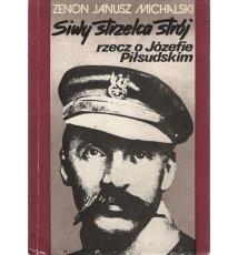 Siwy strzelca strój, rzecz o Józefie Piłsudskim
