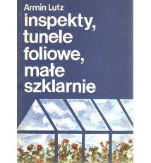 Inspekty, tunele foliowe, małe szklarnie