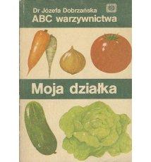 Moja działka. ABC warzywnictwa