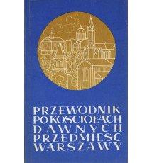 Przewodnik po kościołach dawnych przedmieść Warszawy