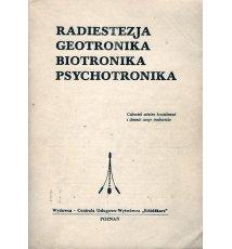 Radiestezja, geotronika, biotronika, psychotronika