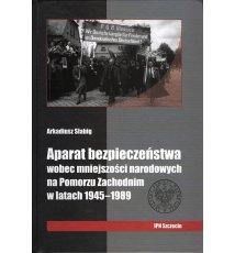 Aparat bezpieczeństwa wobec mniejszości narodowych na Pomorzu Zachodnim w latach 1945-1989