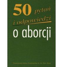 50 pytań i odpowiedzi o aborcji