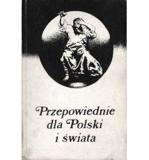 Przepowiednie dla Polski i świata