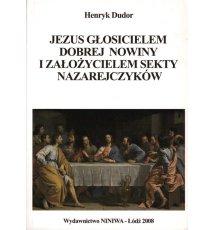 Jezus głosicielem Dobrej Nowiny i założycielem sekty Nazarejczyków