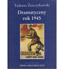 Dramatyczny rok 1945