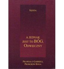 Sędzia: a jednak jest to Bóg, odwieczny