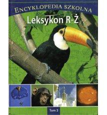 Encyklopedia szkolna. Leksykon dla dzieci. Tom 3 R-Ż