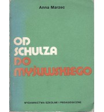 Od Schulza do Myśliwskiego