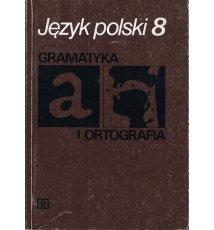 Język polski 8: gramatyka i ortografia