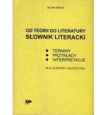 Od teorii do literatury. Słownik literacki