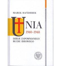 Unia 1940‒1948. Dzieje zapomnianego ruchu ideowego