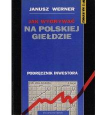 Jak wygrywać na polskiej giełdzie