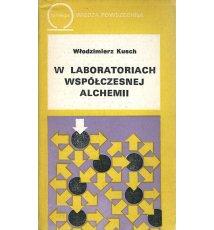 W laboratoriach współczesnej alchemii