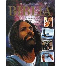 Biblia. Ilustrowane dzieje Starego i Nowego Testamentu