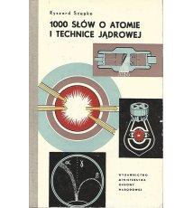 1000 słów o atomie i technice jądrowej