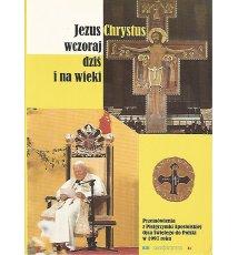 Jezus Chrystus wczoraj, dziś i na wieki