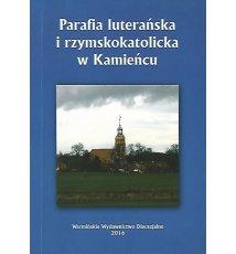 Parafia luterańska i rzymskokatolicka w Kamieńcu