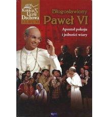 Błogosławiony Paweł VI. Apostoł pokoju i jedności
