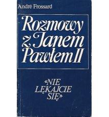 Nie lękajcie się! Rozmowy z Janem Pawłem II