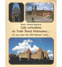 Gdy wchodzisz na Trakt Starej Warszawy... / As you enter the Old Warsaw Track...