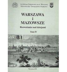 Warszawa i Mazowsze. Rozważania nad dziejami. Tom IV