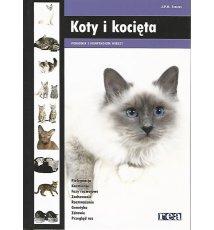 Koty i kocięta. Poradnik i kompendium wiedzy