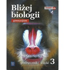Bliżej biologii 3. Gimnazjum