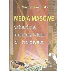 Media masowe, władza, rozrywka i biznes