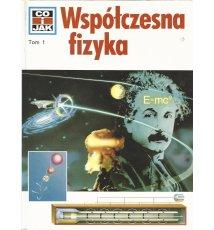 Co i jak - Współczesna fizyka