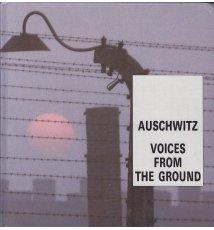 Auschwitz. Voices from the Ground