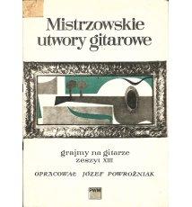Mistrzowskie utwory gitarowe, z. XIII