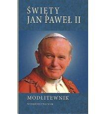 Święty Jan Paweł II. Modlitewnik