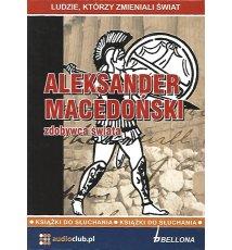 Aleksander Macedoński - zdobywca świata. Audiobook