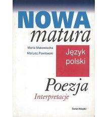 Nowa matura. Język polski. Poezja. Interpretacje