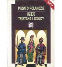 Pieśń o Rolandzie. Dzieje Tristana i Izoldy
