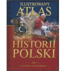 Ilustrowany atlas. Historia Polski T1