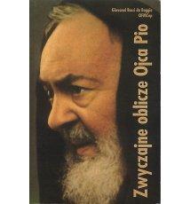 Zwyczajne oblicze Ojca Pio