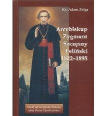 Arcybiskup Zygmunt Szczęsny Feliński 1822-1895