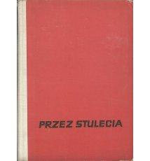 Przez stulecia. Opowiadania z historii Polski