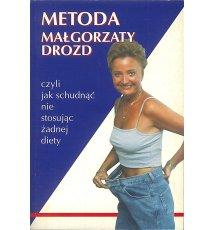 Metoda Małgorzaty Drozd czyli jak schudnąć nie stosując żadnej diety