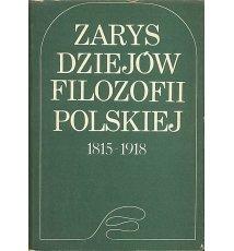 Zarys dziejów filozofii polskiej 1815-1918