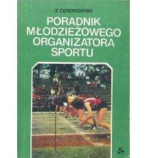 Poradnik młodzieżowego organizatora sportu