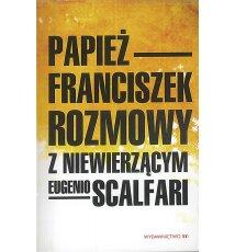 Papież Franciszek rozmowy z niwierzącym