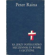 Ks. Jerzy Popiełuszko męczennik za wiarę i ojczyznę. tom 2