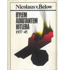 Byłem adiutantem Hitlera 1937 - 45