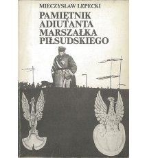 Pamiętniki adiutanta marszałka Piłsudskiego