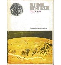 W niebo wpatrzeni. Nieoficjalna historia astronomii od Babilonu do ery kosmicznej.