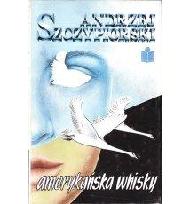 Amerykańska whisky. I inne opowiadania.